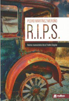 R.I.P.S.: RELATOS INVEROSIMILES DE UN PUBLO SINGULAR - PEDRO MARTINEZ MEROÑO | Adahalicante.org