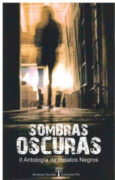 Rapidshare descargar ebooks deutsch SOMBRAS OSCURAS: II ANTOLOGIA DE RELATOS NEGROS 9788494930201 CHM PDB in Spanish de AUTORES VARIOS-