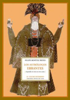 los astrologos errantes: leyenda en verso en tres actos-felipe benitez reyes-9788496133501