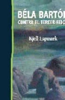 Libros para descargar en ipad mini BELA BARTOK CONTRA EL TERCER REICH de KJELL ESPMARK