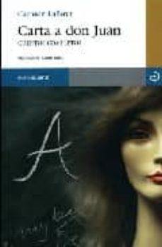 Descarga gratuita de libros de costeo. CARTA A DON JUAN: CUENTOS COMPLETOS 9788496675001 de CARMEN LAFORET (Literatura española)