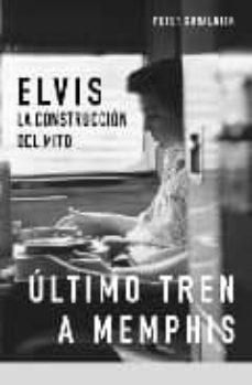 elvis (estuche 2 tomos: ultimo tren a memphis; amores que matan)-peter guralnick-9788496879201