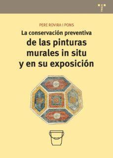 la conservacion preventiva de las pinturas murales in situ y en s u exposicion-pere rovira i pons-9788497048101
