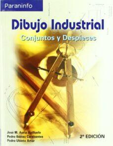 dibujo industrial: conjuntos y despieces (2ª ed.)-jose manuel auria apilluelo-pedro ibañez carabantes-pedro ubieto artur-9788497323901