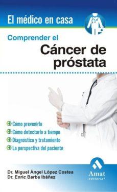 Descarga gratuita de libros electrónicos de computadora COMPRENDER EL CANCER DE PROSTATA de MIGUEL A. LOPEZ COSTEA