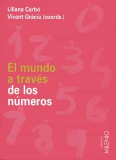el mundo a traves de los numeros-liliana carbo marti-vicent gracia-9788497431101