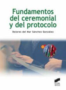 Descargar FUNDAMENTOS DEL CEREMONIAL Y DEL PROTOCOLO gratis pdf - leer online