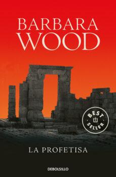 Descargar google books iphone LA PROFETISA en español 9788497596701 MOBI de BARBARA WOOD