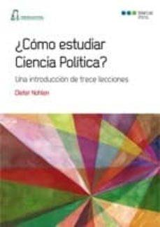 ¿como estudiar ciencia politica?: una introduccion de trece lecci ones-dieter nohlen-9788497688901