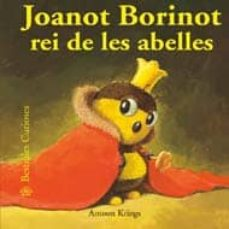 bestioles curioses. joanot borinot rei de les abelles-antoon krings-9788498014501