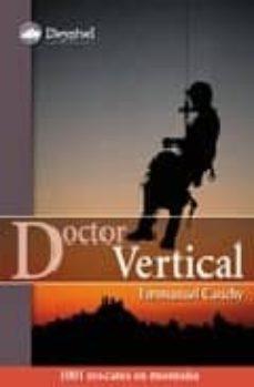 doctor vertical: 1001 rescates en montaña-emmanuel cauchy-9788498290301