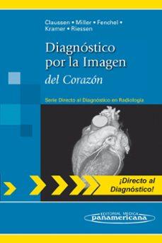 Buscar pdf ebooks gratis descargar DIAGNOSTICO POR LA IMAGEN DEL CORAZON de CLAUSSEN