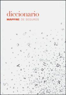 Descargar DICCIONARIO MAPFRE DE SEGUROS gratis pdf - leer online