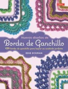 Descargas gratuitas de libros electrónicos epub NUEVOS DISEÑOS DE BORDES DE GANCHILLO: 139 BORDES DE GANCHILLO PARA LOGRAR UN ACABADO PERFECTO CHM PDB