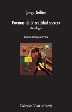 Descargas gratuitas de libros de epub POEMAS DE LA REALIDAD SECRETA de JORGE TEILLIER 9788498953701 FB2