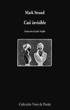 casi invisible-mark strand-9788498958201