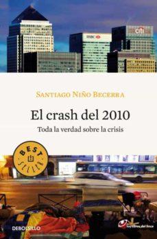 el crash del 2010: toda la verdad sobre la crisis-santiago niño becerra-9788499083001