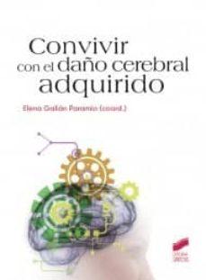 Descargando libro CONVIVIR CON EL DAÑO CEREBRAL ADQUIRIDO de ELENA GALIAN PARAMIO PDF