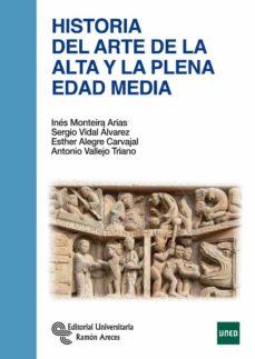 historia del arte de la alta y la plena edad media-ines monteira arias-9788499611501