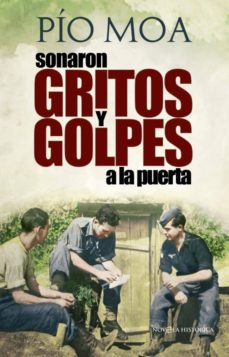 Descargar libro electrónico y revista gratis SONARON GRITOS Y GOLPES A LA PUERTA de PIO MOA PDF PDB iBook en español