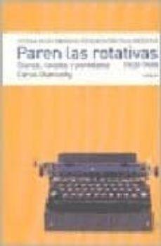 Debatecd.mx Historia De Los Medios De Comunicacion En La Argentina: Paren Las Rotativas. Diarios, Revistas Y Periodistas (1920-1969) Image