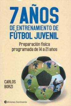 7 AÑOS DE ENTRENAMIENTO DE FÚTBOL JUVENIL - CARLOS A. BORZI | Adahalicante.org