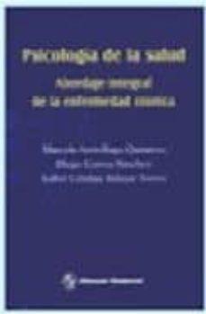 Leer libros de descarga gratis en línea PSICOLOGIA DE LA SALUD: ABORDAJE INTEGRAL DE LA ENFERMEDAD CRONIC A