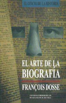 el arte de la biografia-françois dosse-9789688596401