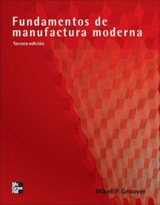 Libros en línea descarga gratuita FUNDAMENTOS DE MANUFACTURA MODERNA