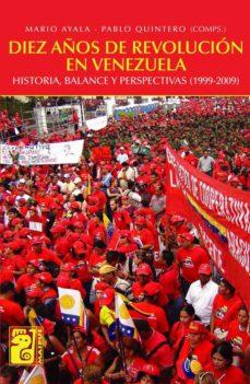 diez años de revolución en venezuela (ebook)-mario ayala-pablo quintero-9789873615801