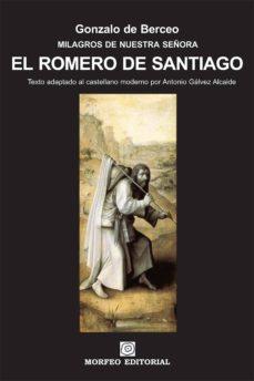 el romero de santiago (texto adaptado al castellano moderno por antonio gálvez alcaide) (ebook)-antonio galvez alcaide-gonzalo de berceo-cdlap00002701