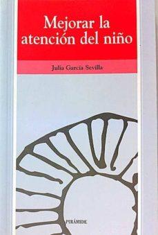 MEJORAR LA ATENCIÓN DEL NIÑO - JULIA GARCÍA SEVILLA | Adahalicante.org