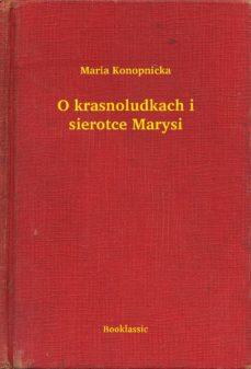 O Krasnoludkach I Sierotce Marysi Ebook Maria Konopnicka