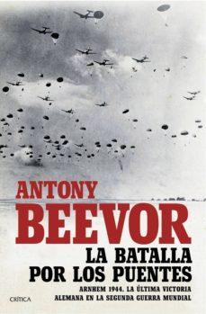 pack cdl navidad - la batalla por los puentes: arnhem 1944-antony beevor-8432715108511