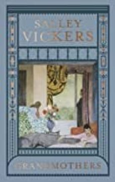Descarga de libros gratis para kindle. GRANDMOTHERS (Literatura española) de SALLEY VICKERS