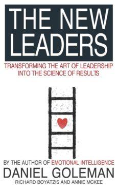the new leaders: transforming the art of leadership-daniel goleman-richard e. boyatzis-9780751533811