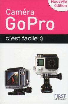 caméra gopro c'est facile, nouvelle édition (ebook)-paul durand degranges-9782754075411