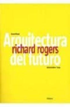 Elmonolitodigital.es Arquitectura Del Futuro: Richard Rogers Image