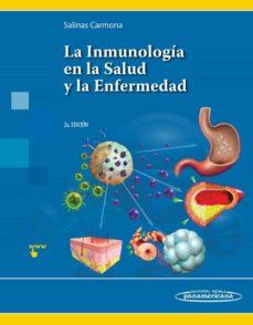 Ebook para descargar el celular LA INMUNOLOGIA EN LA SALUD Y LA ENFERMEDAD (2ª ED.) de MARIO CESAR SALINAS CARMONA (Spanish Edition) FB2 PDF iBook 9786079736811