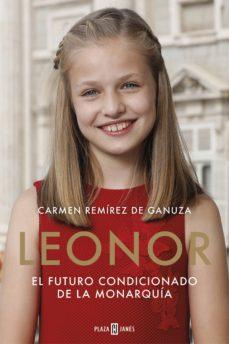 leonor. el futuro condicionado de la monarquía (ebook)-carmen remirez de ganuza-9788401022111