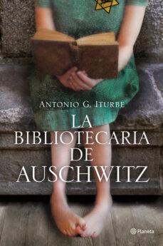 Libros de ingles gratis para descargar LA BIBLIOTECARIA DE AUSCHWITZ de ANTONIO G. ITURBE (Spanish Edition) PDB PDF 9788408009511