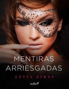 mentiras arriesgadas (ebook)-antia eiras-9788408192411