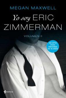 Pdf ebooks búsqueda y descarga YO SOY ERIC ZIMMERMAN II de MEGAN MAXWELL in Spanish 9788408196211