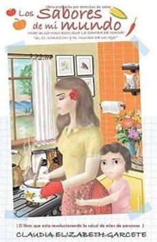 Descargas de libros mp3 LOS SABORES DE MI MUNDO de CLAUDIA ELISABETH GARCETE