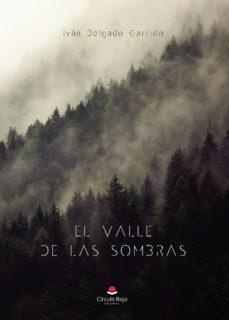 Descarga gratuita de ebooks. EL VALLE DE LAS SOMBRAS 9788413173511 en español