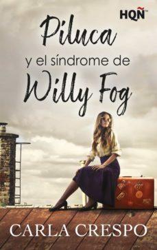 PILUCA Y EL SÍNDROME DE WILLY FOG EBOOK | CARLA CRESPO | Descargar ...