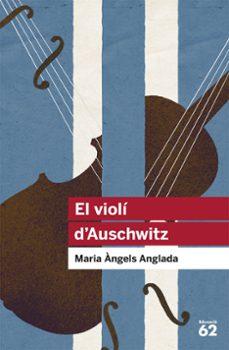 Descargas gratuitas de libros en línea EL VIOLI D AUSCHWITZ de MARIA ANGELS ANGLADA I D ABADAL 9788415192411 PDB CHM