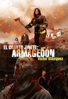 el cuarto jinete. armagedon-victor blazquez-9788415296911