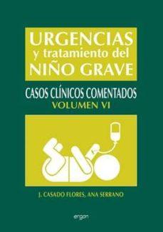Descarga gratuita de ebooks epub mobi. URGENCIAS Y TRATAMIENTO DEL NIÑO GRAVE PDF (Spanish Edition) de J. CASADO FLORES, A. SERRANO GONZALEZ 9788415351511