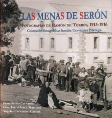 las menas de seron: fotografias de ramon de torres, 1915-1916-juan grima cervantes-juan torreblanca martínez-9788415387411